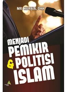 Menjadi Pemikir dan Politisi Islam | TOKO BUKU ONLINE SURABAYA