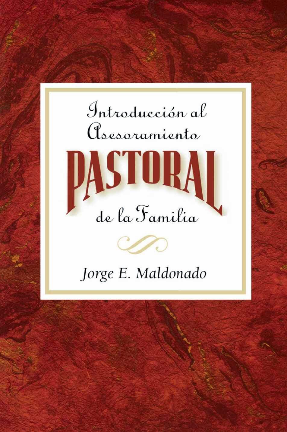 Jorge E. Maldonado-Introducción Al Asesoramiento Pastoral De La Familia-