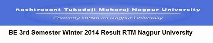 BE 3rd Semester Winter 2014 Result RTM Nagpur University