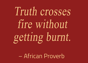 Truth crosses fire without getting burnt.