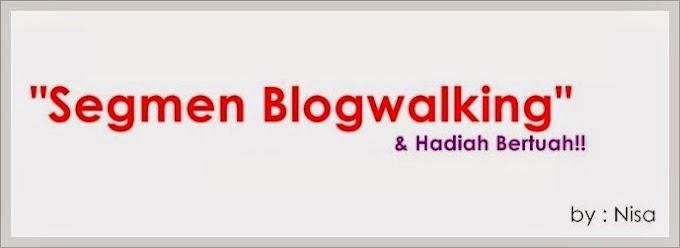 Segmen Blogwalking + Hadiah Bertuah
