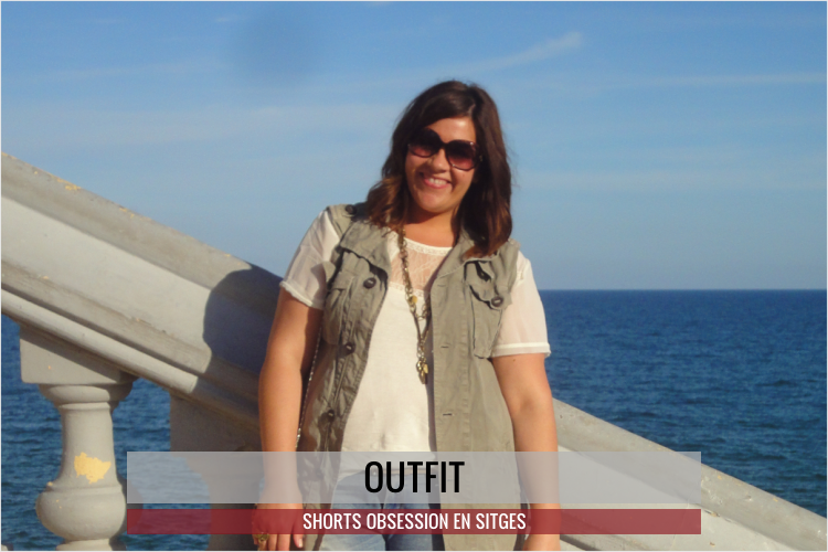 Shorts Obsession en Sitges · Outfit
