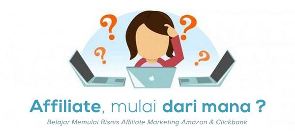 Belajar Memulai Bisnis Affiliate Marketing Amazon dan Clickbank