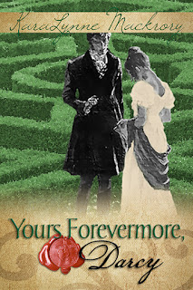 Book Cover: Yours Forevermore, Darcy by KaraLynne Mackrory