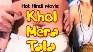 Watch Online Full Hindi Adult Movie Khol Mera Tala Free Online