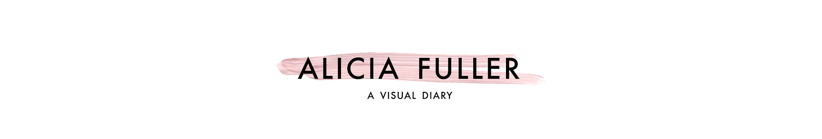 Alicia Fuller | A Visual Diary