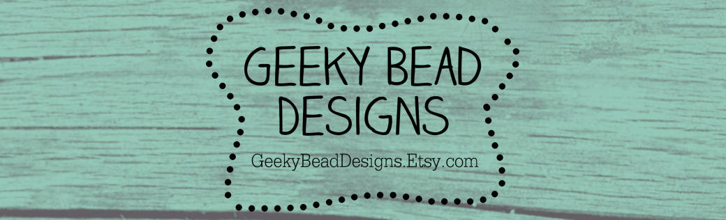 Geeky Bead Designs