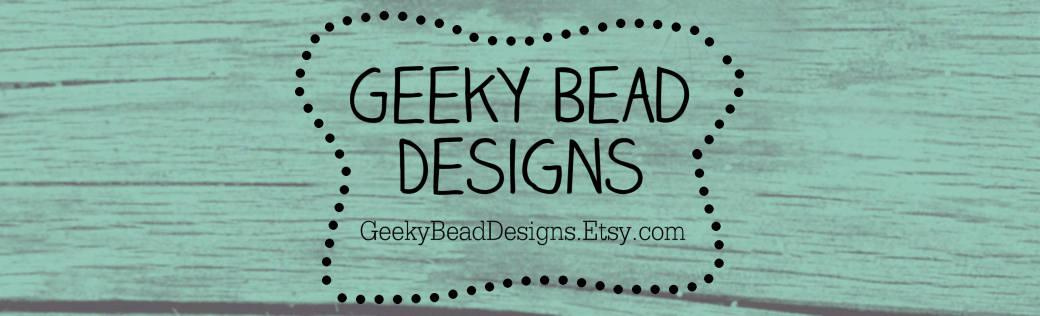 Geeky Bead Designs