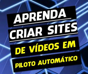 Aprenda a Criar Sites de Vídeos Automáticos