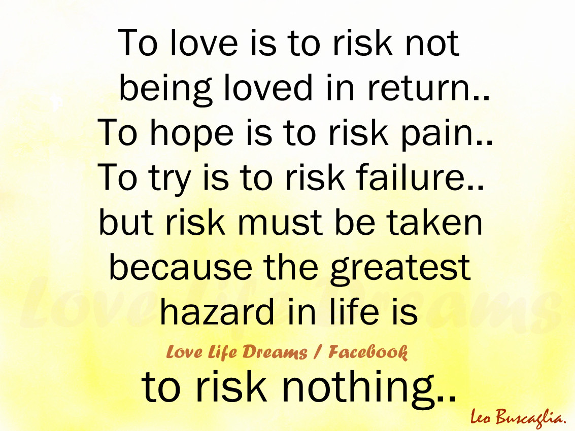 Return To Love Quotes Love Life Dreams To Love Is To Risk