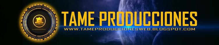 TAME PRODUCCIONES