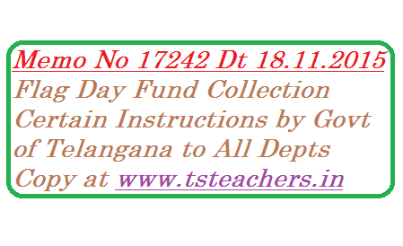 memo-no-17242-flad-day-fund-collection-government-of-telangana-instructions Armed Forces Flag Day 2015 | Flag Day Fund Collection certain Instructions to MEOs and Headmasters in Telangana | Armed Forces Flag Day 2015 Observance on 7th December as Army Day |