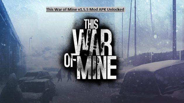 This War of Mine v1.5.5 Mod APK Unlocked