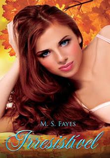 [Resenha] Irresistível | M.S. Fayes