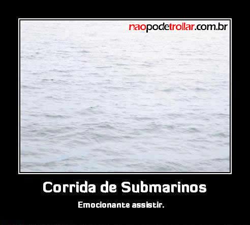 corrida de submarino me gusta troll nao pode trollar face