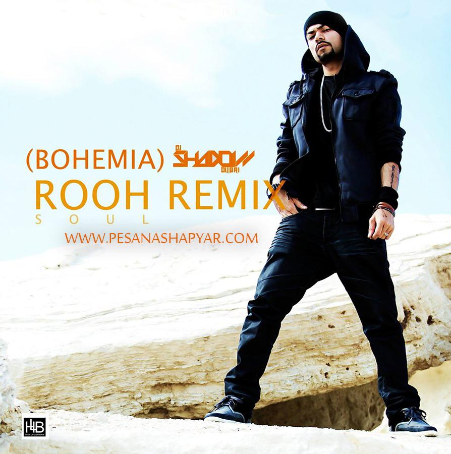 BOHEMIA    -       ROOH     Soul        Remix    by DJ Shadow DubaiBohemia Rooh