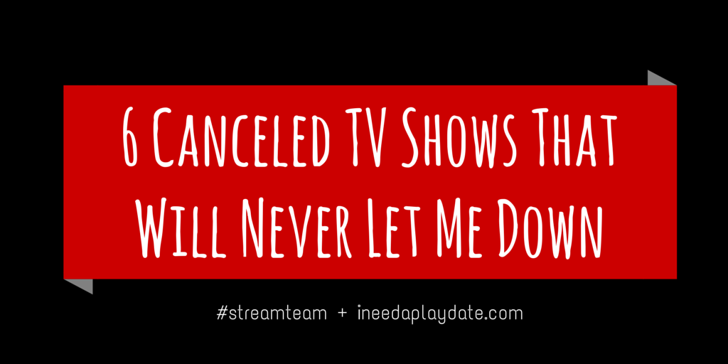 6 Canceled TV Shows That Will Never Let Me Down (Quotes)