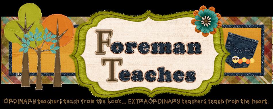 Foreman Teaches