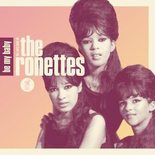 Be my baby. The Ronettes