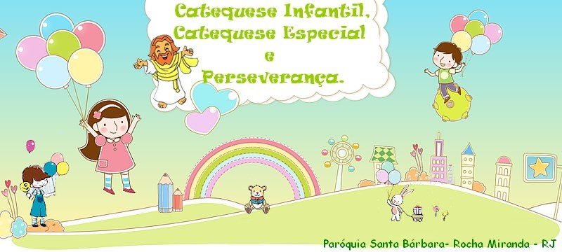 Catequese Infantil Santa Bárbara