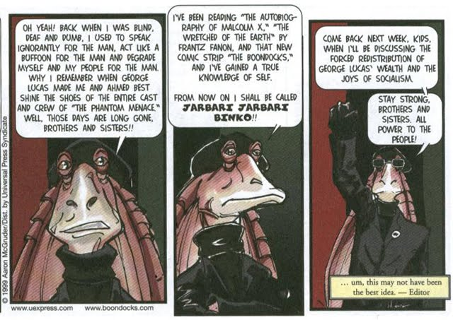 The Boondocks remains the only comic strip to ever name-check Frantz Fanon, other than that time when Marmaduke chased a mailman through the library at an Occupy camp.