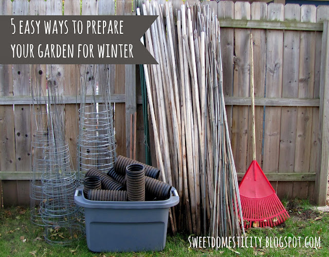 Sweet Domesticity 5 Easy Ways To Prepare Your Garden For Winter
