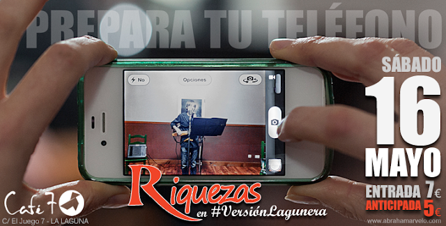 Riquezas en #VresiónLaguenera se presenta en el Café 7 en el mes de mayo, 2015. Tu entrada anticipada por 5€