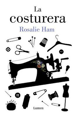 LIBRO - La Costurera Rosalie Ham (Lumen - 14 Enero 2016) NOVELA | Edición papel & digital ebook kindle Comprar en Amazon España