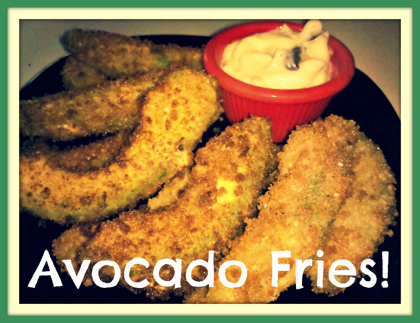 ... Foodie: Starters | Avocado Fries with Roasted Garlic Jalapeno Aioli
