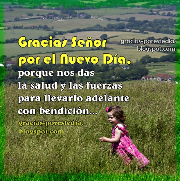 Gracias a Dios por este día, por la salud, las fuerzas para vivir, mensaje cristiano, oración de acción de gracias,