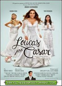 Loucas pra Casar Torrent (2015)