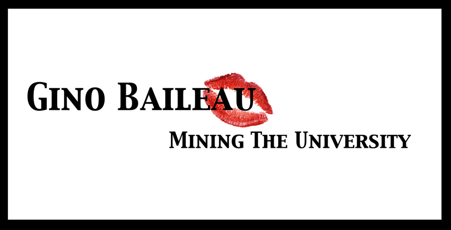 Gino Baileau: Mining The Univesity