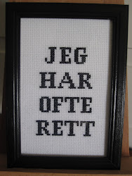 """JEG HAR OFTE RETT"""