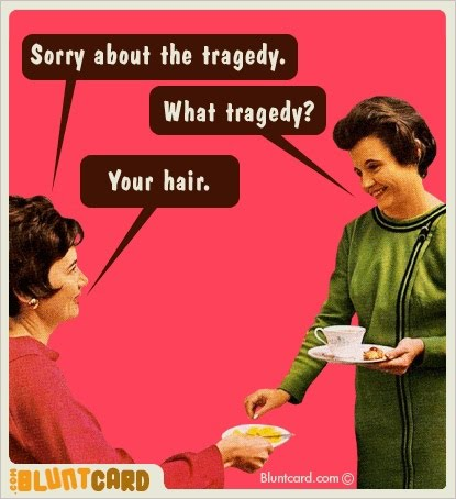 Sorry About The Tragedy - What Tragedy? - Your Hair -  Bluntcard
