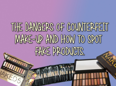 The Dangers Of Counterfeit Makeup and How To Spot Fake Products.