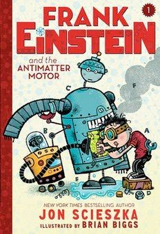 bookcover of FRANK EINSTEIN AND THE ANTIMATTER MOTOR   (Frank Einstein #1)  by Jon Scieszka