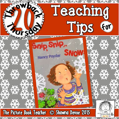TBT 20 Teaching Tips for the book Snip, Snip, Snow from The Picture Book Teacher.