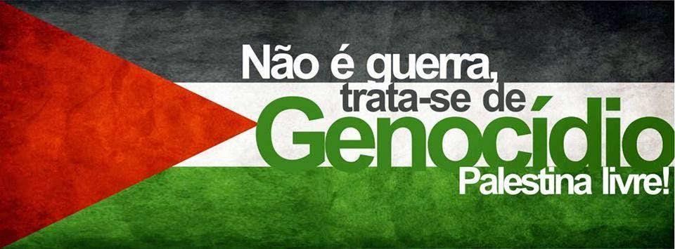 Não é guerra, trata-se de genocídio. Palestina Livre