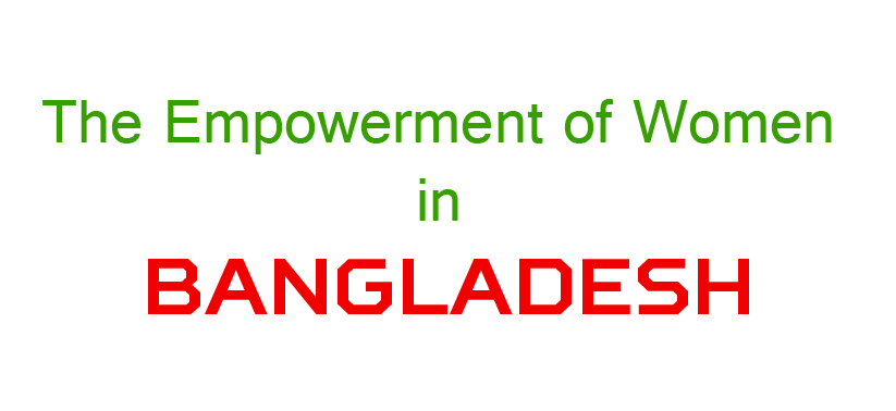 essay on empowerment of women in bangladesh