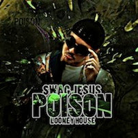 "Swag Jesus ""Poison"""