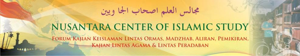 Kaji Islam dengan Komprehensif, Obyektif Tanpa Fanatis