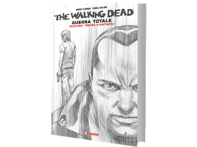 "The Walking Dead ""Guerra totale"", edizione ""prova d'artista"""