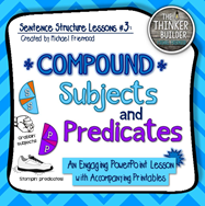 https://www.teacherspayteachers.com/Product/Sentence-Structure-Lessons-3-Compound-Subjects-and-Predicates-563160