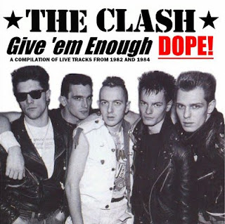 The Clash - Give 'em enough Dope!