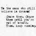 Do believe