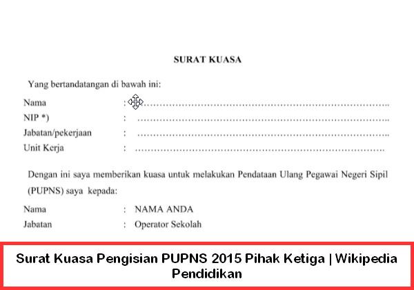 Surat Kuasa Pengisian PUPNS 2015 Pihak Ketiga | Wikipedia Pendidikan