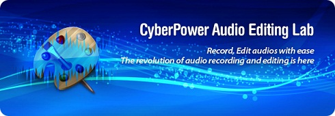 تحميل برنامج تعديل الصوت CyberPower Audio Editing Lab مجانا لتعديل الصوتيات واضافة المؤثرات