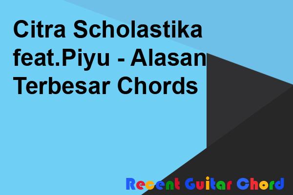 Citra Scholastika feat.Piyu - Alasan Terbesar Chords
