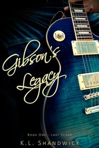 Gibson's Legacy (K.L. Shandwick)