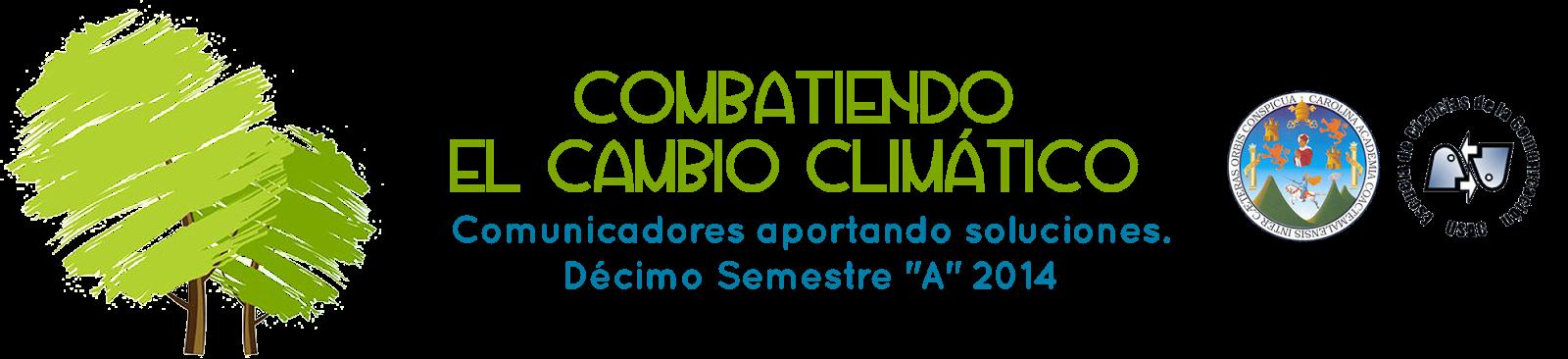 COMBATIENDO EL CAMBIO CLIMÁTICO